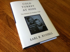 Cold Turkey at Nine: The Memoir of a Problem Child, fresh out of the box.