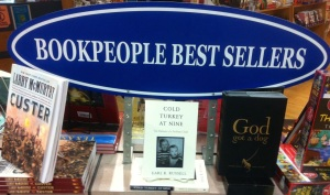 Cold Turkey at Nine, center, appeared twice on BookPeople's bestsellers table.